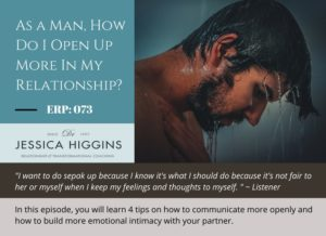 Jessica Higgins   ERP 073: As a Man, How Do I Open Up More