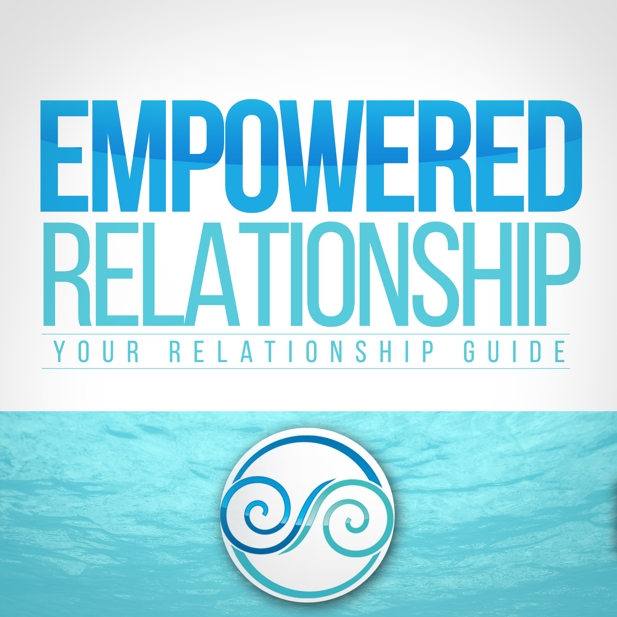 Empowered Relationship Podcast: Your Relationship Resource And Guide
