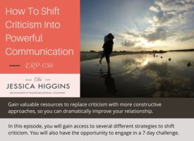 ERP 039: How To Shift Criticism Into Powerful Communication