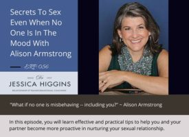 ERP 056: Secrets To Sex Even When No One Is In The Mood With Alison Armstrong